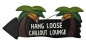 Preview: HANG LOOSE - Holzschild, 39cm x 14cm, CHILLOUT LOUNGE -