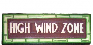 HIGH WIND ZONE - Schilder aus Holz