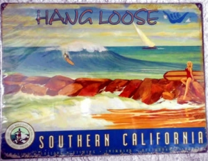 "Metallschild - Hang Loose - ""Southern California "" 40.5cm x 30c"