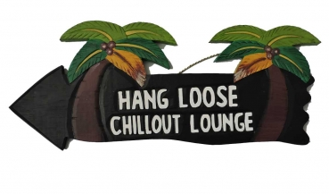 HANG LOOSE - Holzschild, 39cm x 14cm, CHILLOUT LOUNGE -