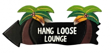 HANG LOOSE - Holzschild, 39cm x 14cm, - HANG LOOSE LOUNGE -