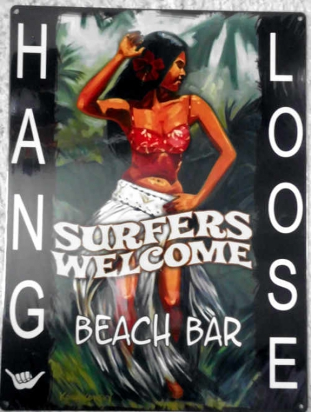 "Metallschild - Stahlblechschild - Hang Loose - ""Surfers Welcome Beach Bar"" - 40,5cm x 30cm"